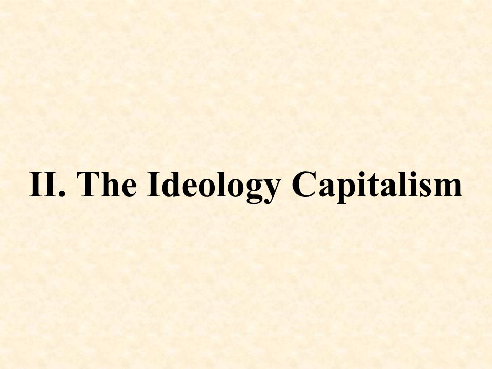 II. The Ideology Capitalism