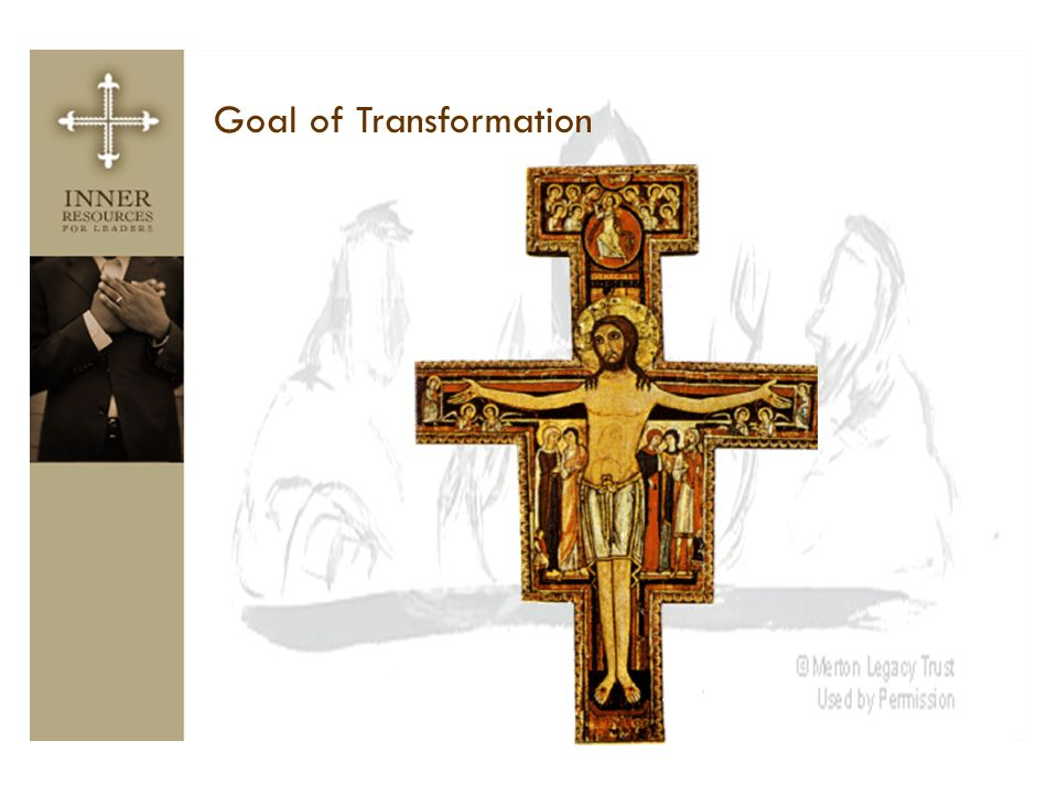 Goal of Transformation
