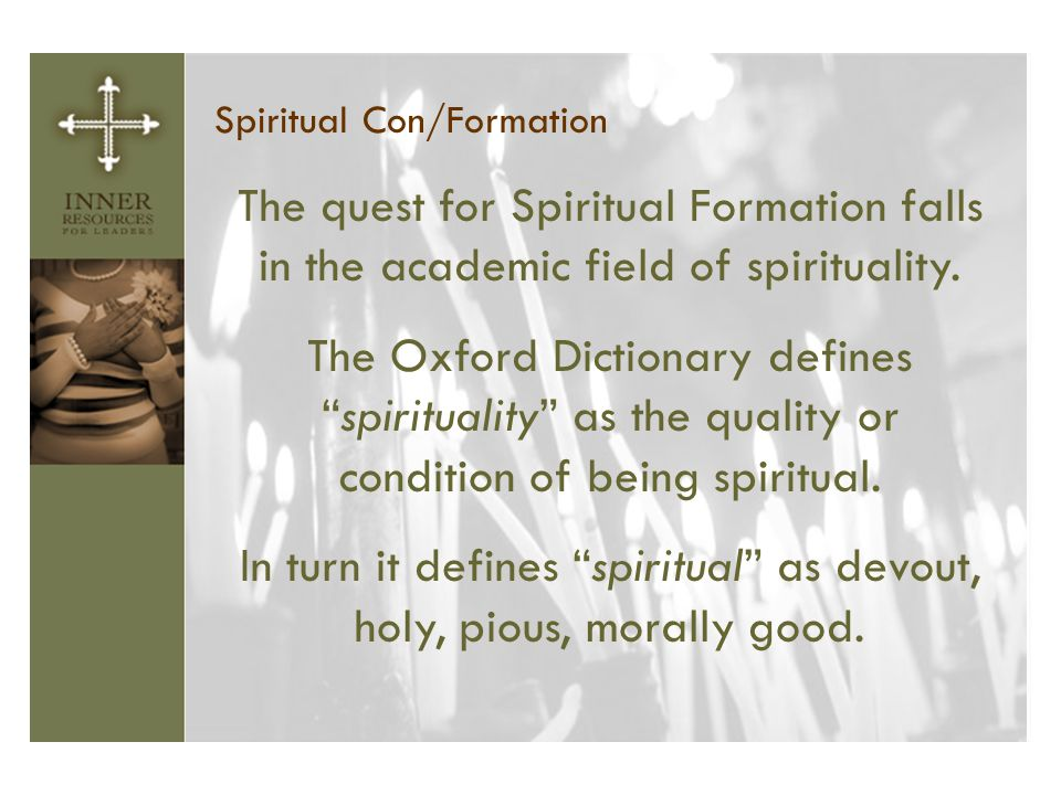 In turn it defines spiritual as devout, holy, pious, morally good.