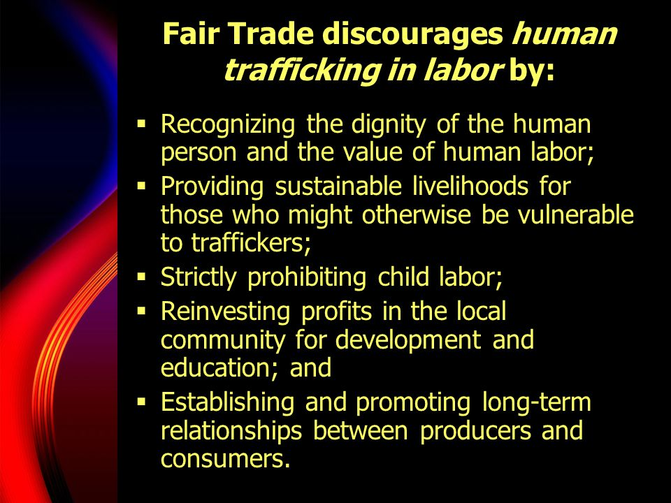 Fair Trade discourages human trafficking in labor by: