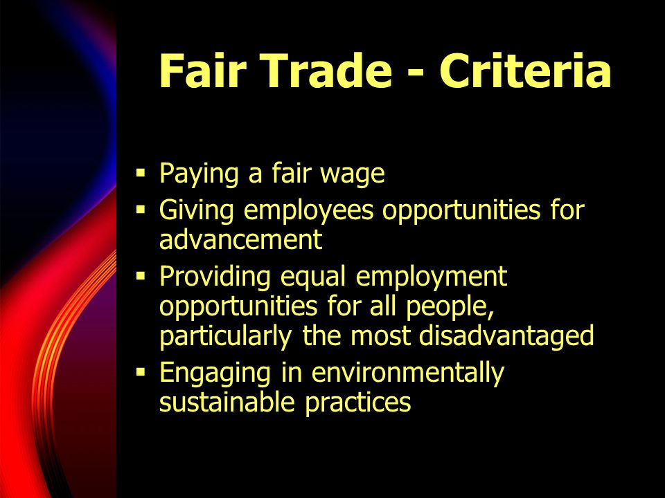 Fair Trade - Criteria Paying a fair wage