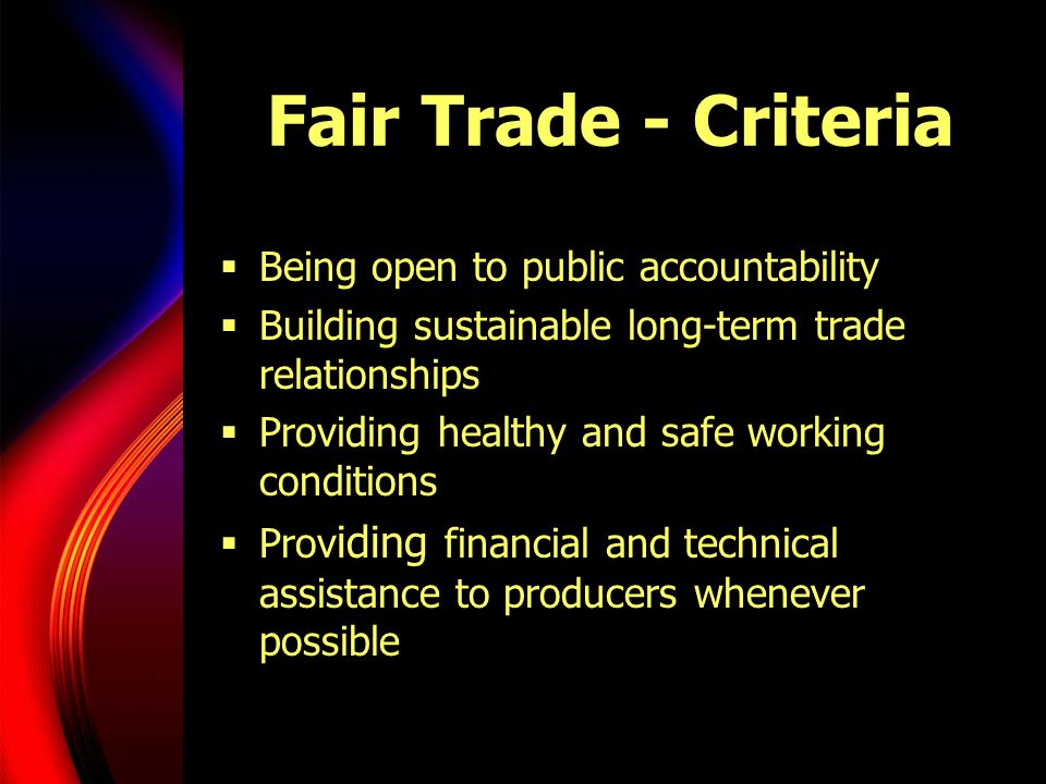 Fair Trade - Criteria Being open to public accountability