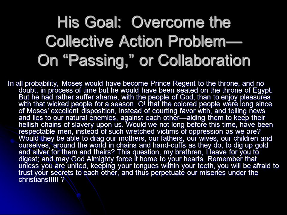 His Goal: Overcome the Collective Action Problem— On Passing, or Collaboration