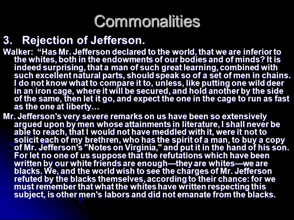 Commonalities 3. Rejection of Jefferson.