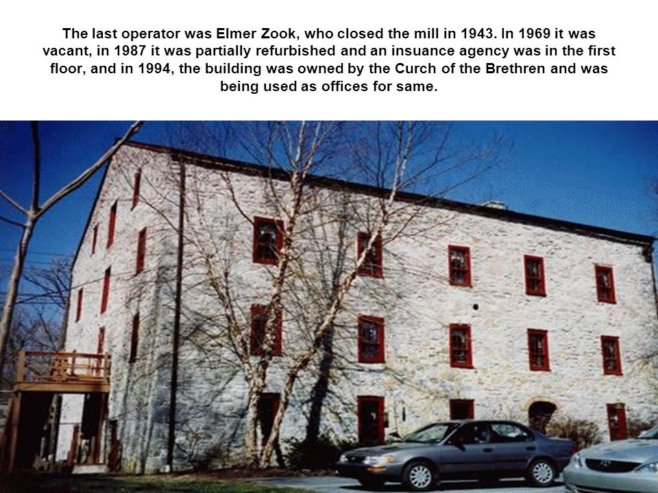 The last operator was Elmer Zook, who closed the mill in 1943