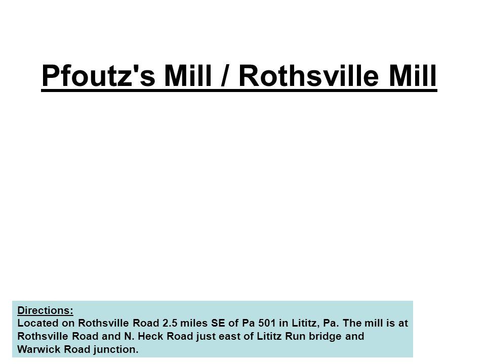 Pfoutz s Mill / Rothsville Mill
