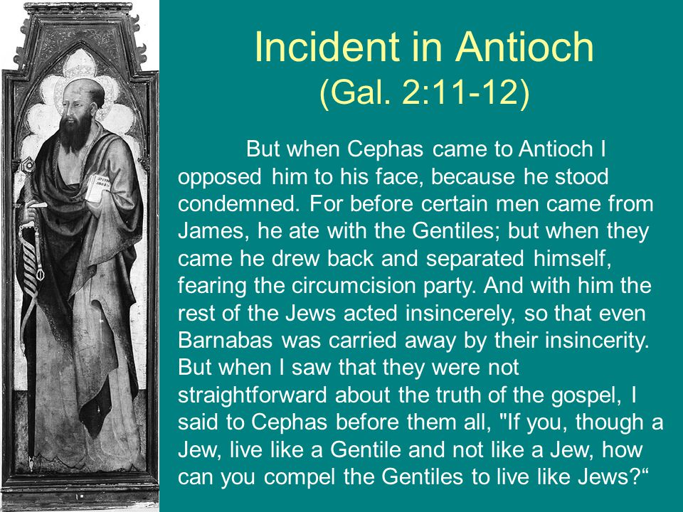 Incident in Antioch (Gal. 2:11-12)
