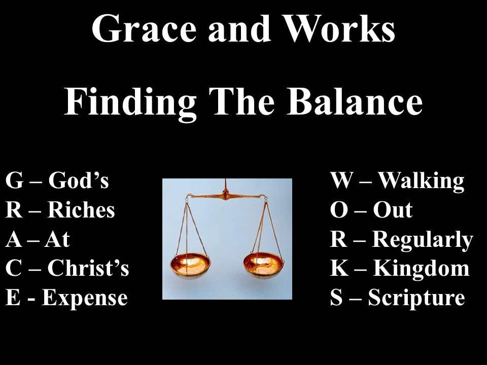 Grace and Works Finding The Balance