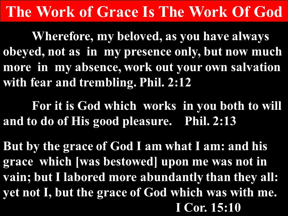 The Work of Grace Is The Work Of God