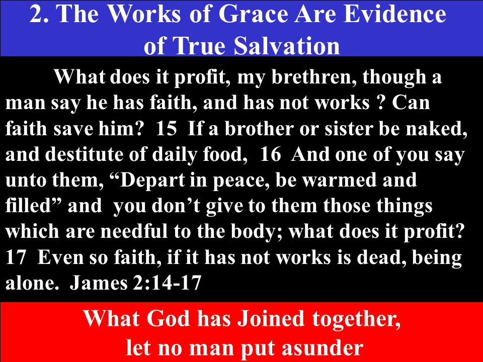 2. The Works of Grace Are Evidence What God has Joined together,