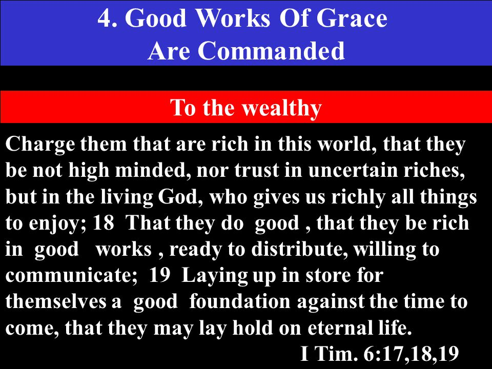 4. Good Works Of Grace Are Commanded