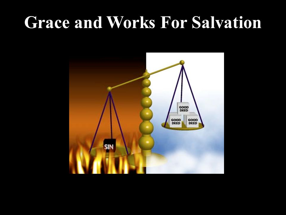 Grace and Works For Salvation