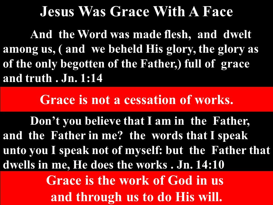Jesus Was Grace With A Face
