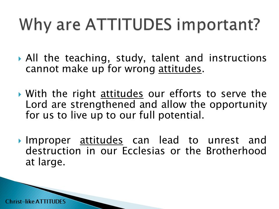 Why are ATTITUDES important