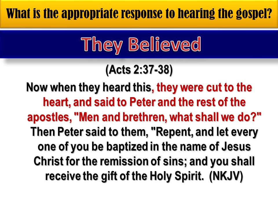 What is the appropriate response to hearing the gospel