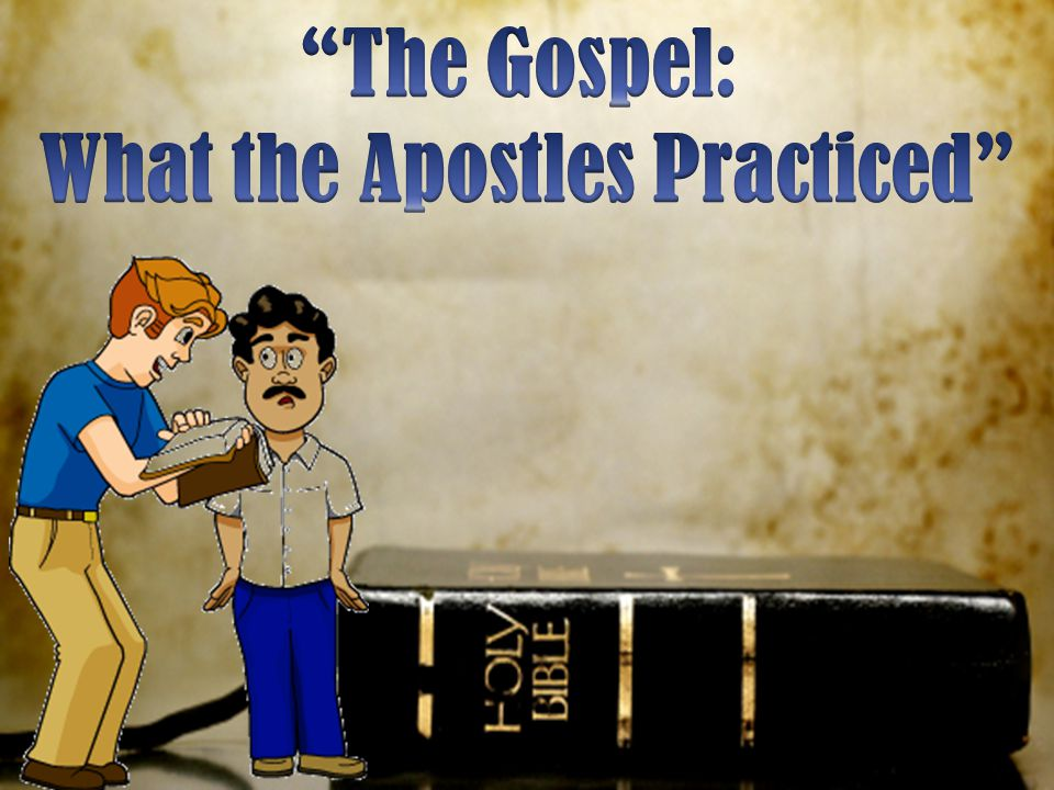 What the Apostles Practiced
