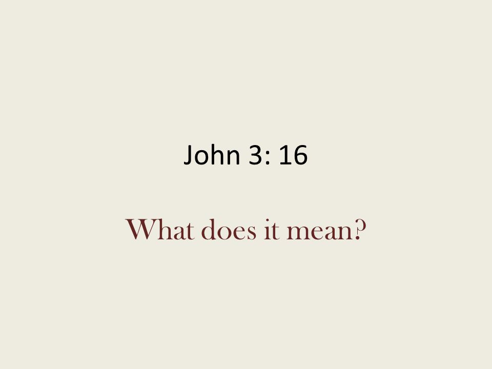 John 3: 16 What does it mean