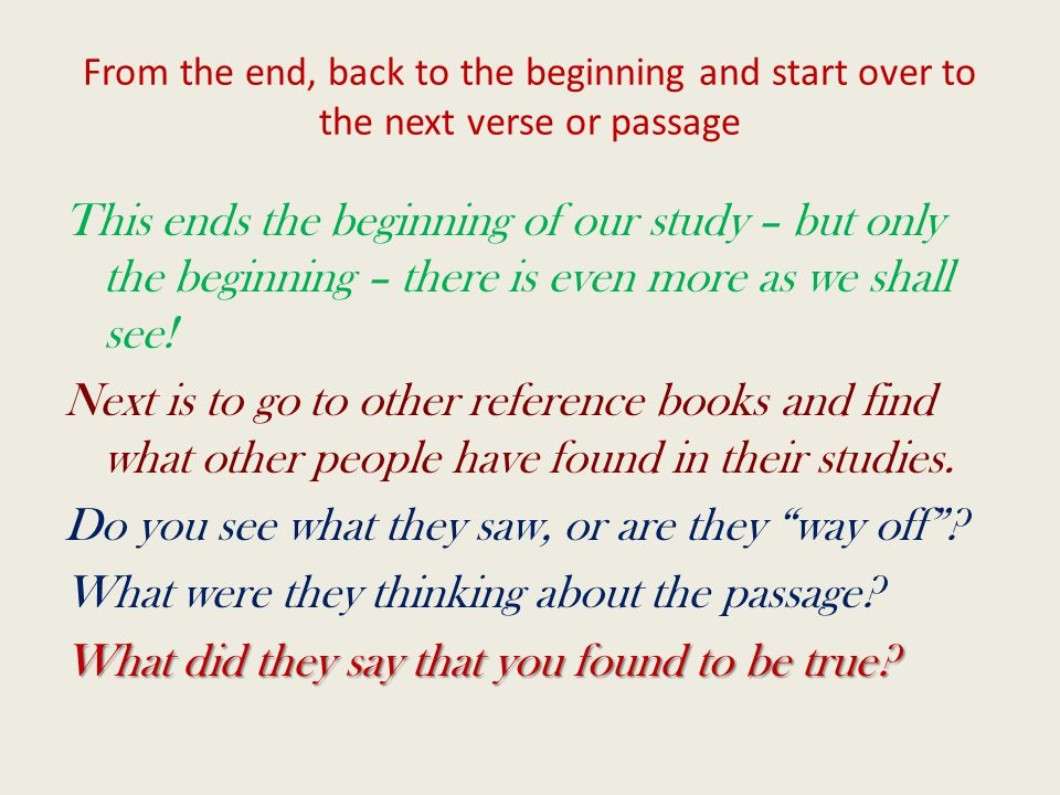 From the end, back to the beginning and start over to the next verse or passage