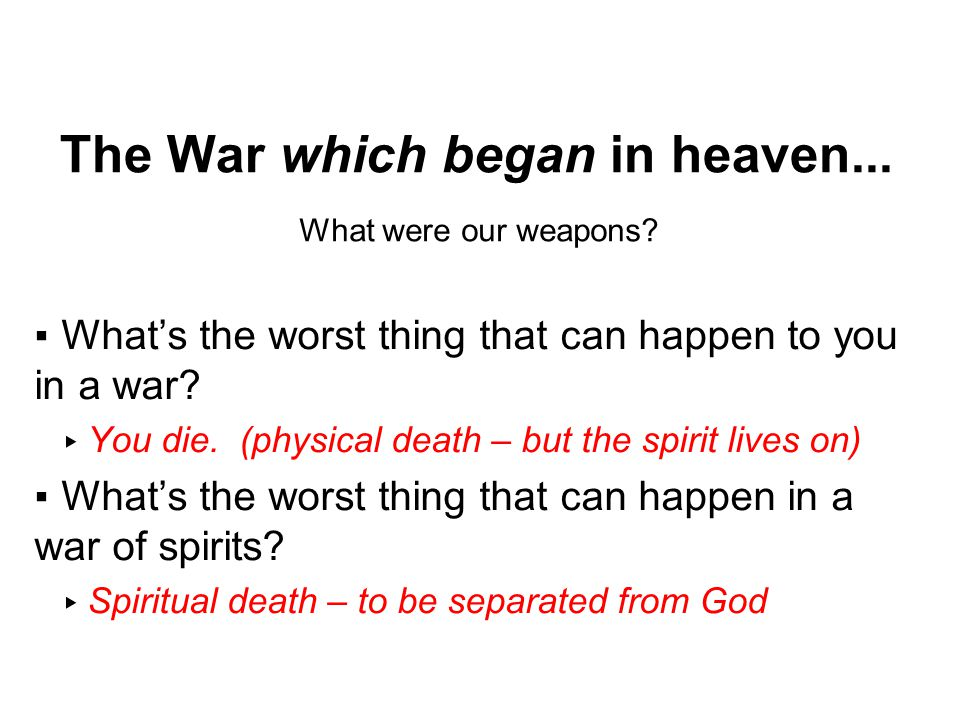 The War which began in heaven...