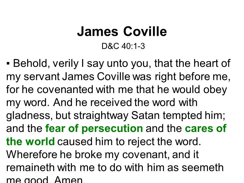 James Coville D&C 40:1-3.