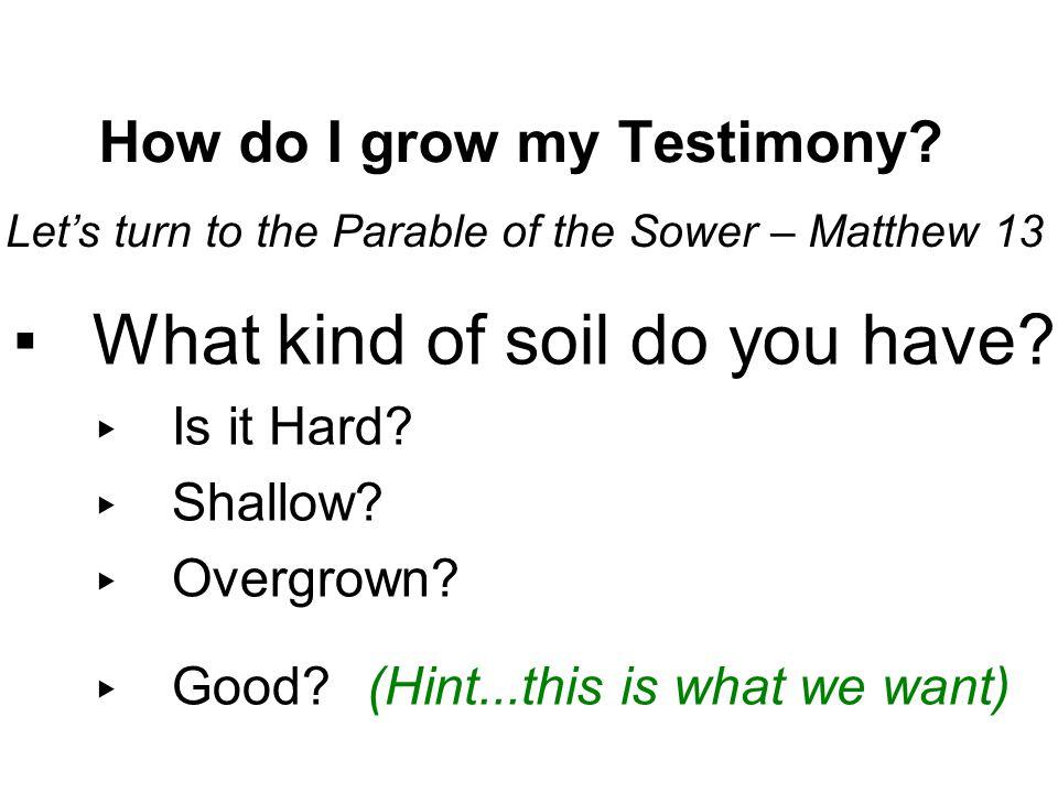 How do I grow my Testimony
