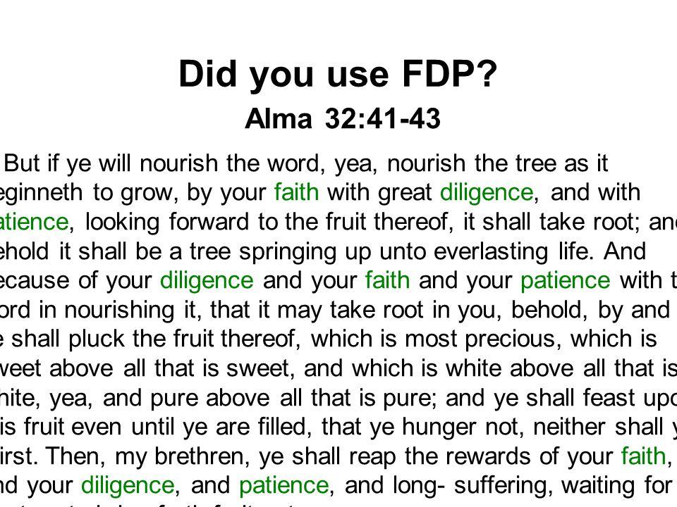 Did you use FDP Alma 32:41-43.