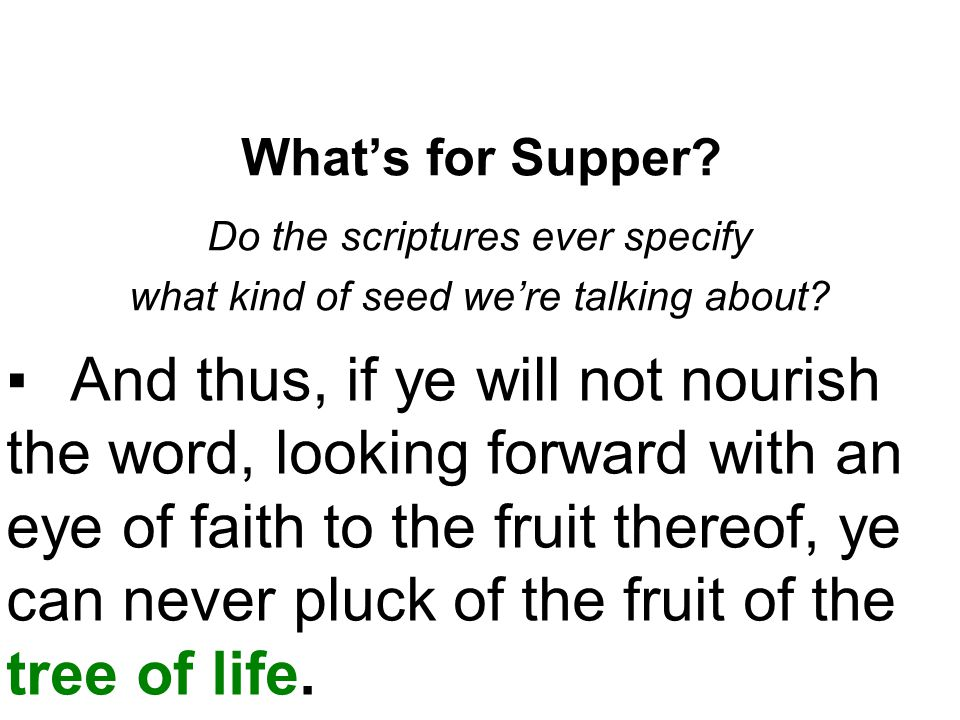 What's for Supper Do the scriptures ever specify. what kind of seed we're talking about
