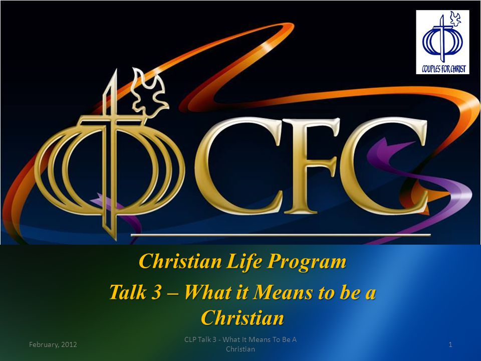 Christian Life Program Talk 3 – What it Means to be a Christian