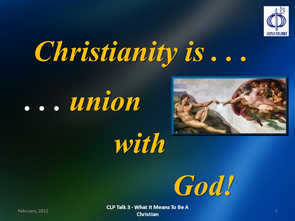 CLP Talk 3 - What It Means To Be A Christian