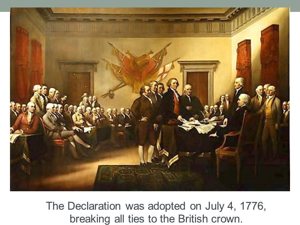 The Declaration of Independence was adopted by 12 of 13 colonies (New York not voting) on July 4, 1776, but wasn t actually signed by all the delegates until August 2, 1776.