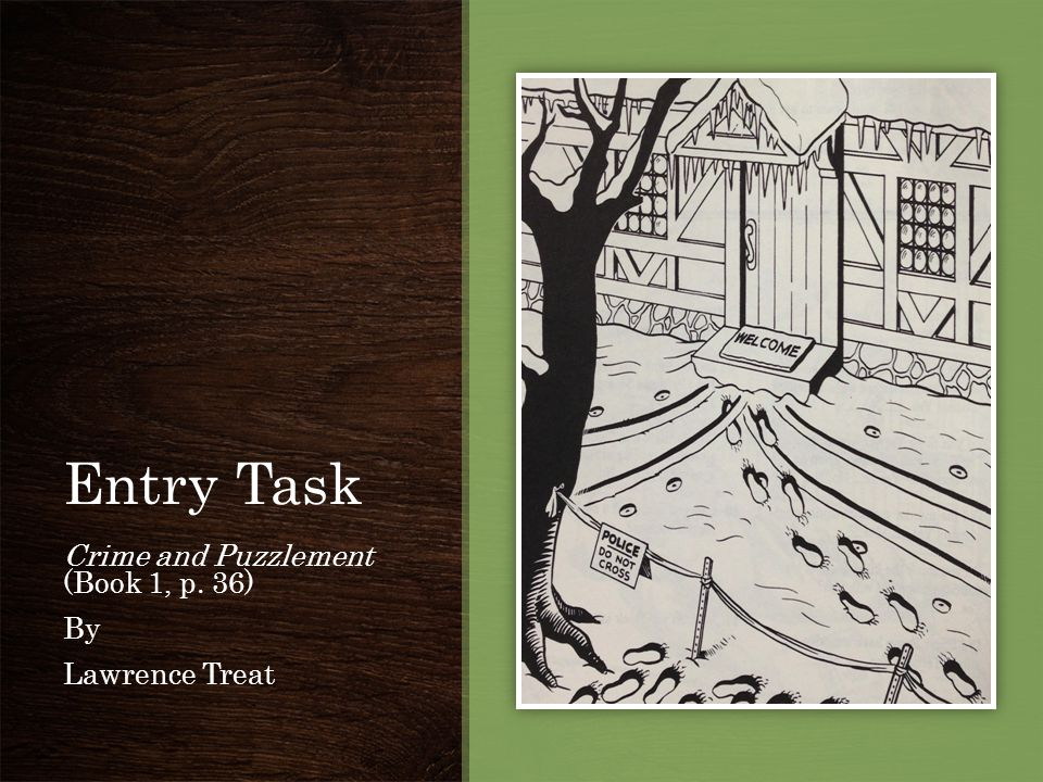 Entry Task Crime and Puzzlement (Book 1, p. 36) By Lawrence Treat