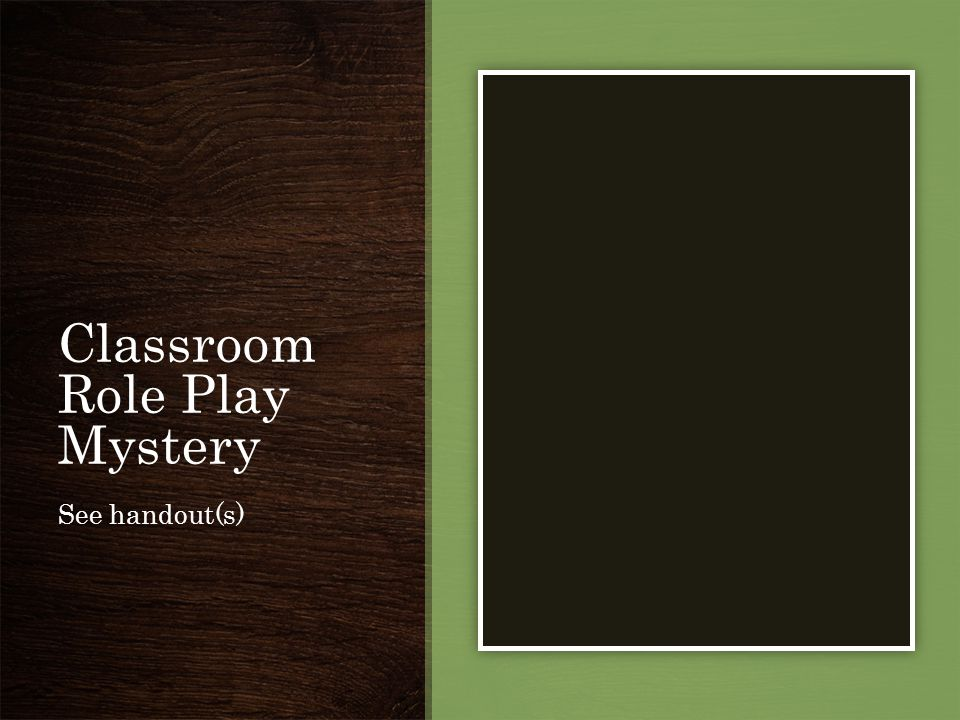 Classroom Role Play Mystery