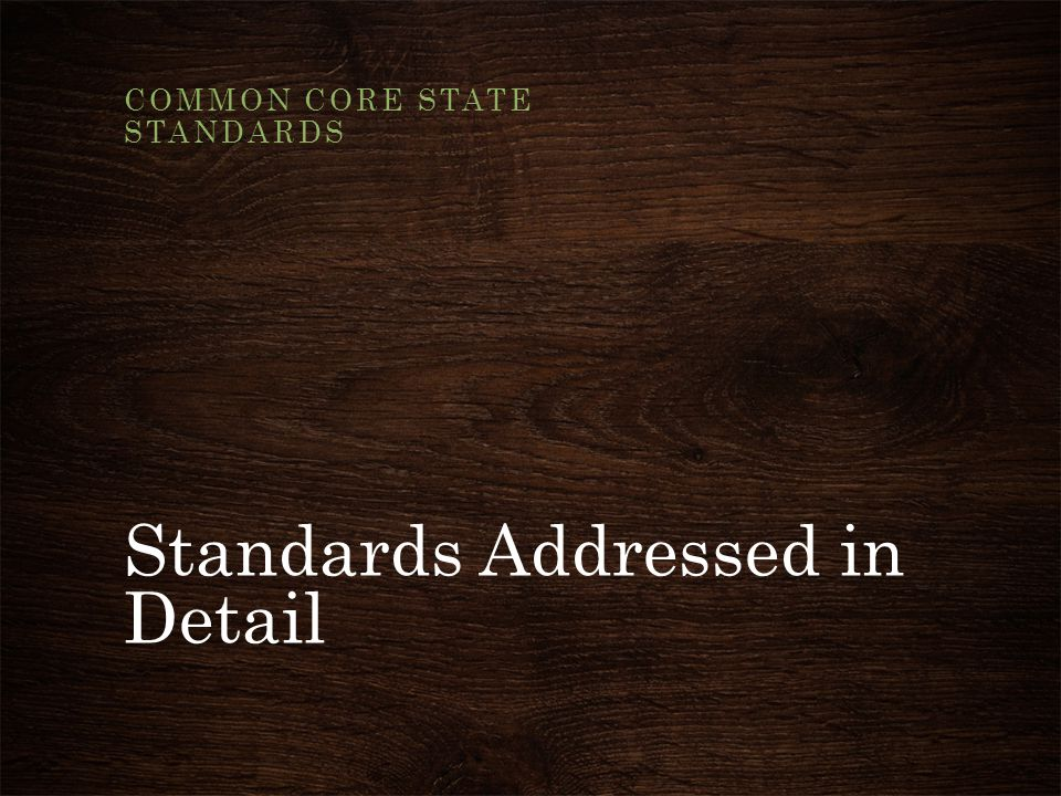 Standards Addressed in Detail