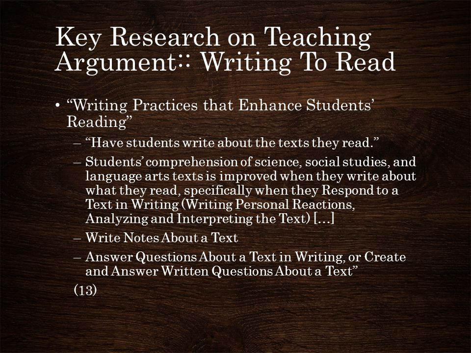 Key Research on Teaching Argument:: Writing To Read