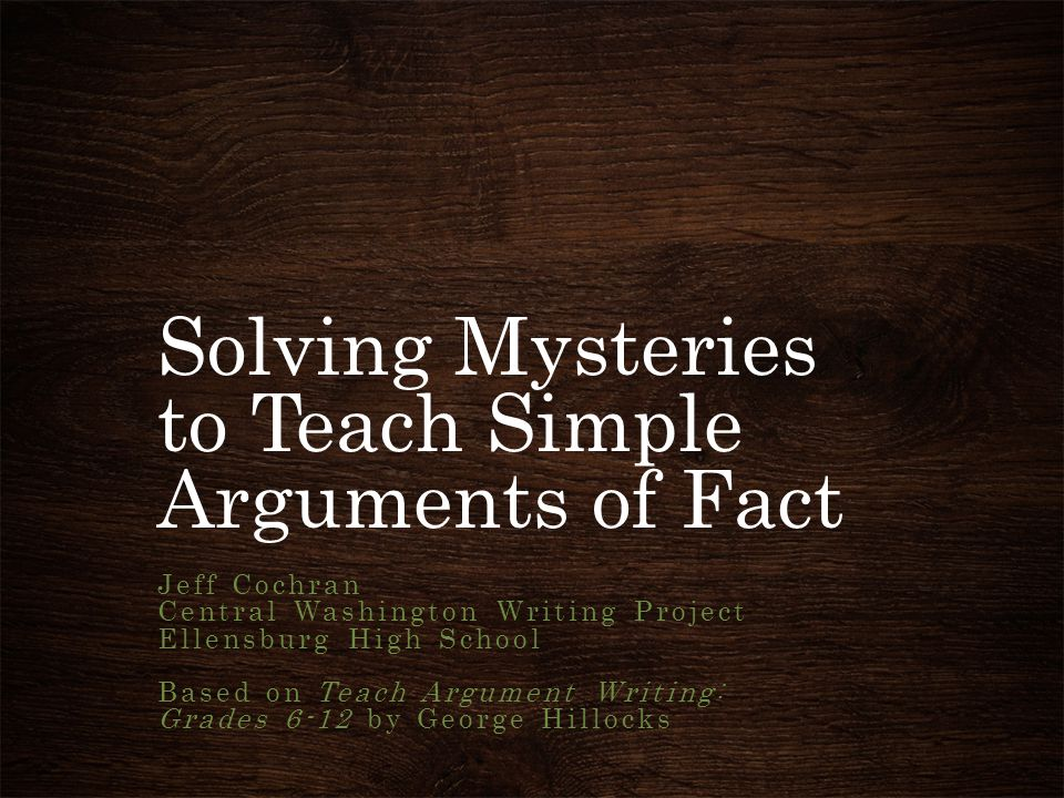 Solving Mysteries to Teach Simple Arguments of Fact