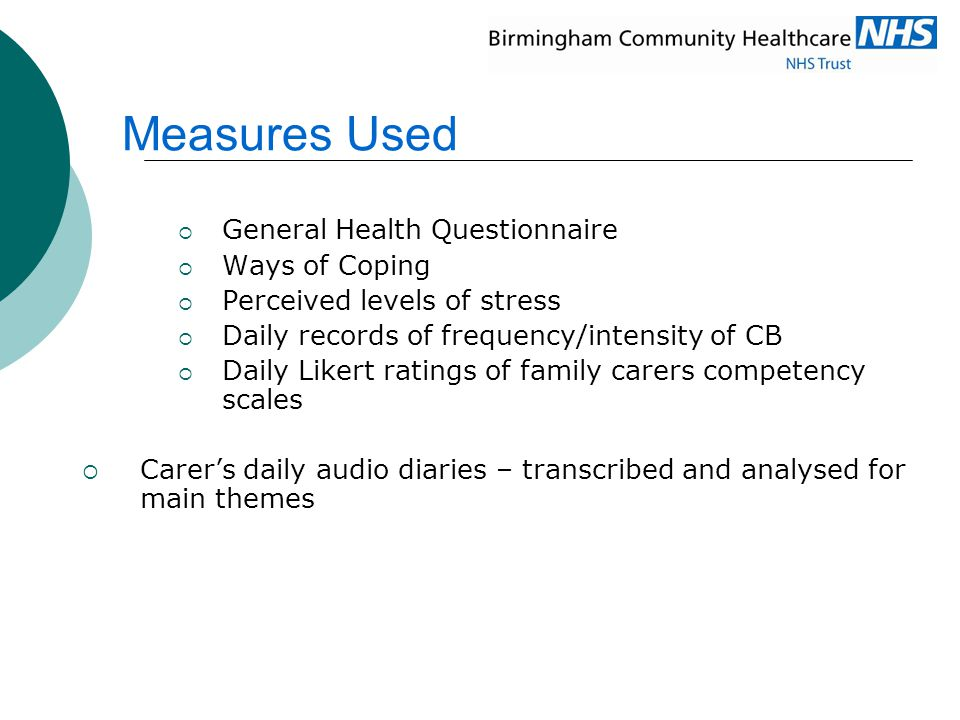 Measures Used General Health Questionnaire Ways of Coping