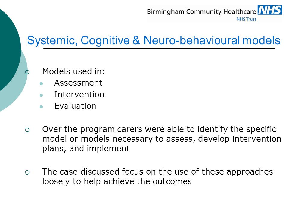 Systemic, Cognitive & Neuro-behavioural models