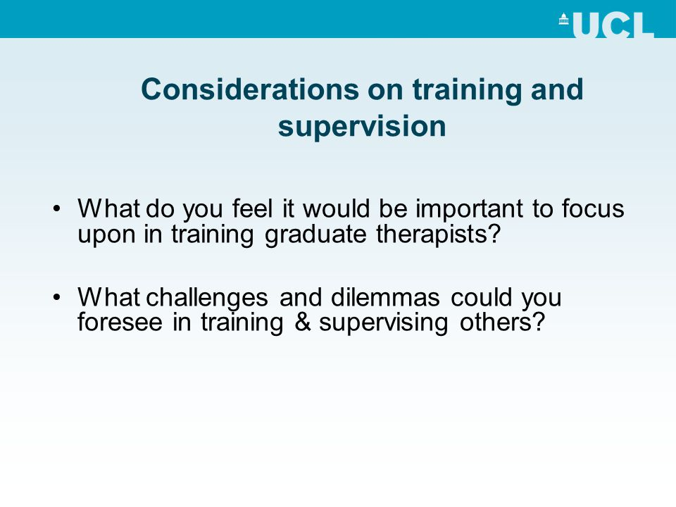 Considerations on training and supervision