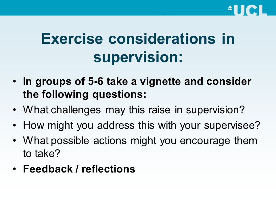 Exercise considerations in supervision: