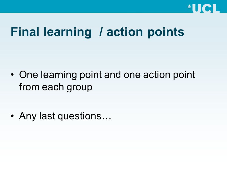 Final learning / action points