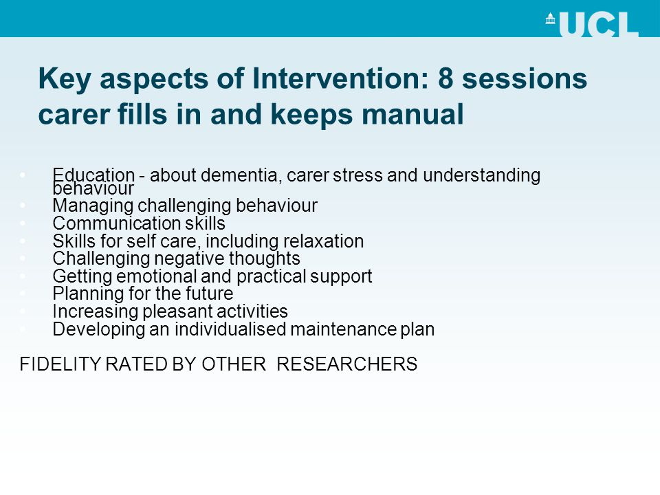 Key aspects of Intervention: 8 sessions carer fills in and keeps manual