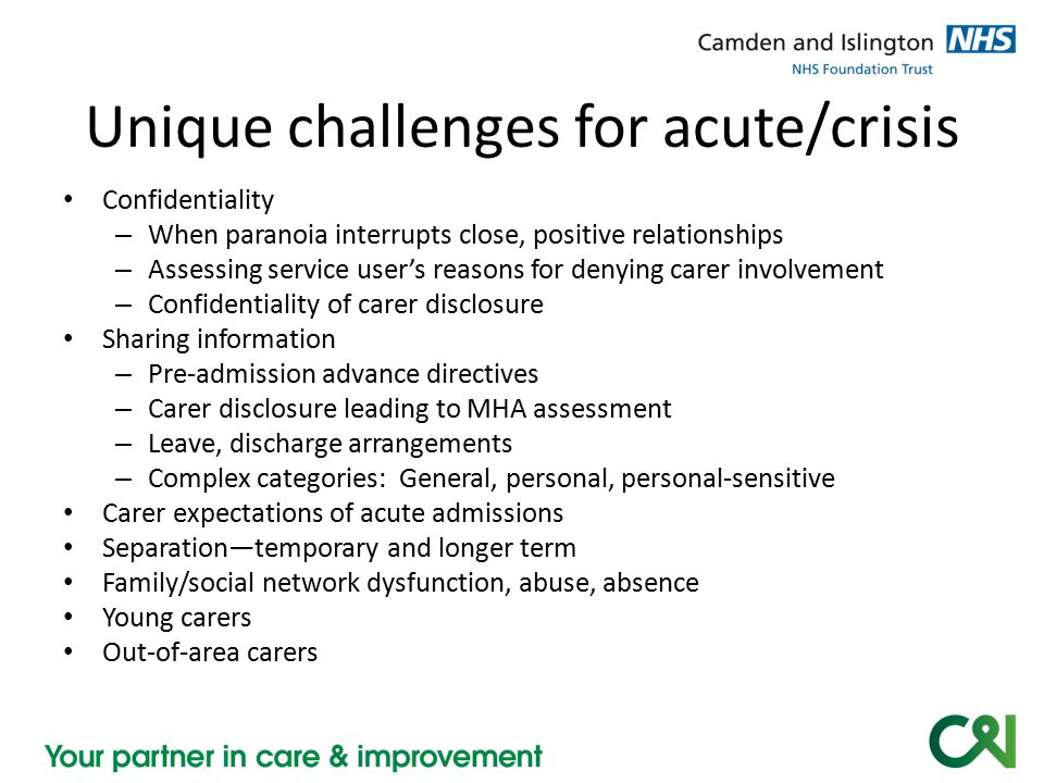 Unique challenges for acute/crisis