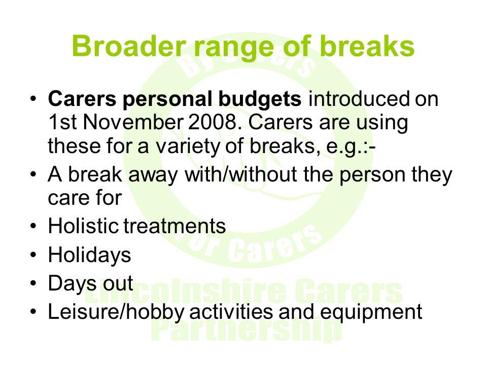 Broader range of breaks