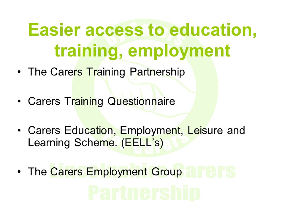 Easier access to education, training, employment