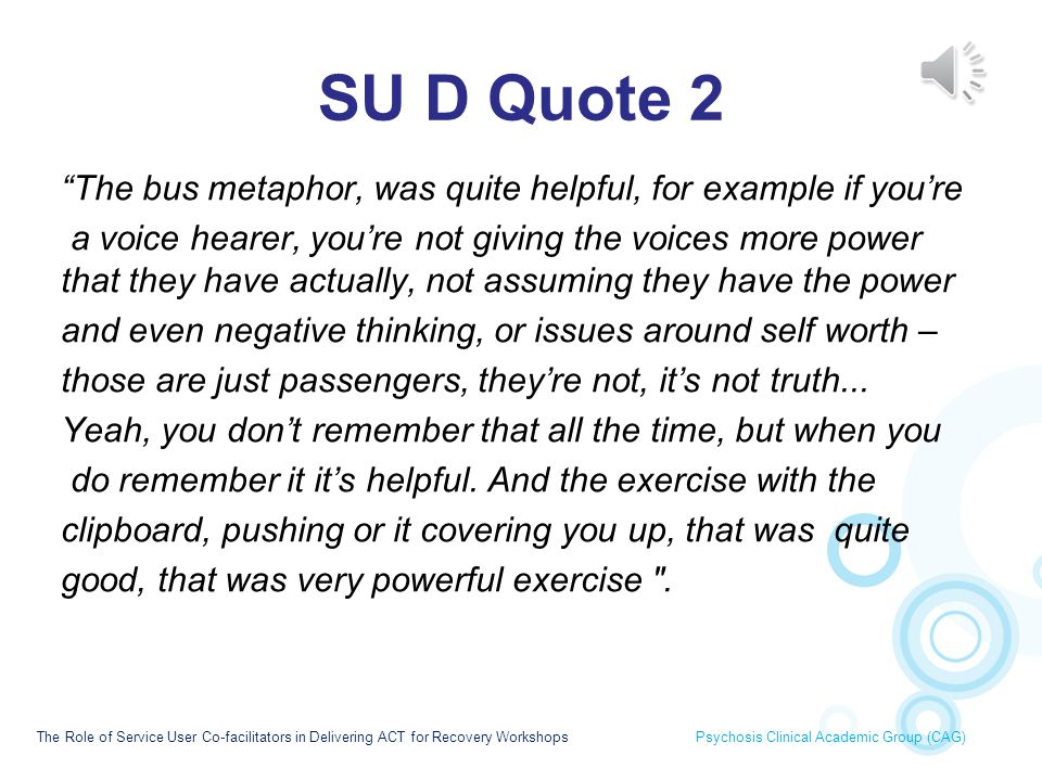 SU D Quote 2 The bus metaphor, was quite helpful, for example if you're.