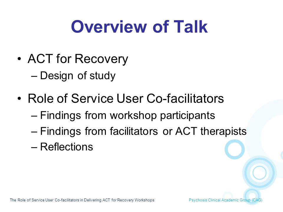 Overview of Talk ACT for Recovery Role of Service User Co-facilitators