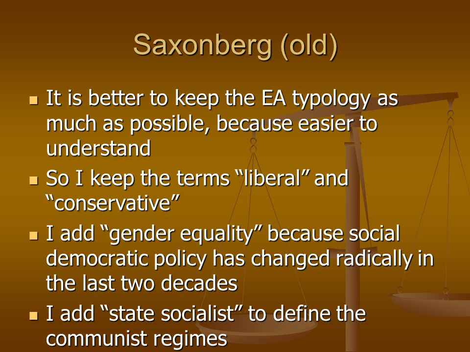 Saxonberg (old) It is better to keep the EA typology as much as possible, because easier to understand.