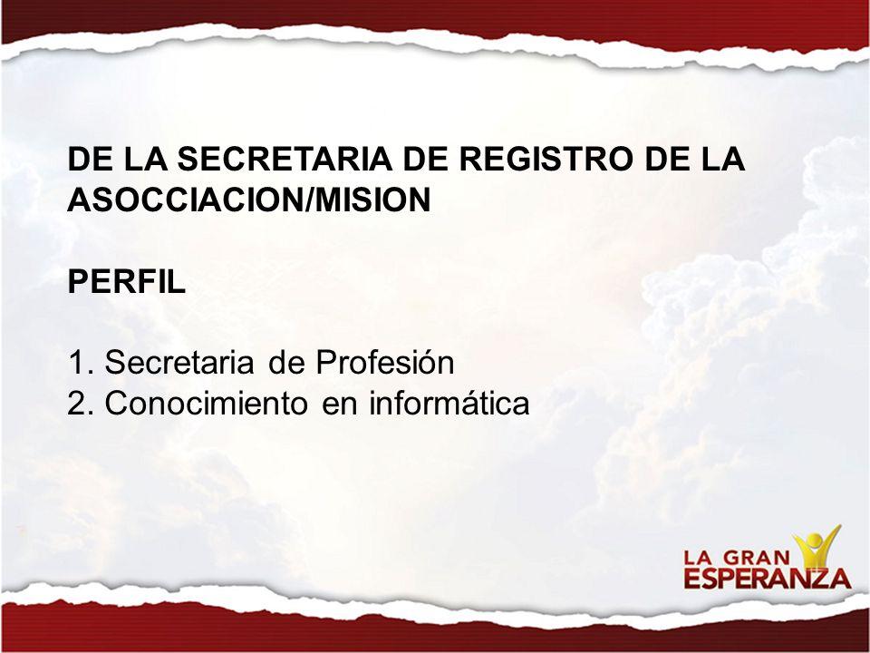 DE LA SECRETARIA DE REGISTRO DE LA ASOCCIACION/MISION