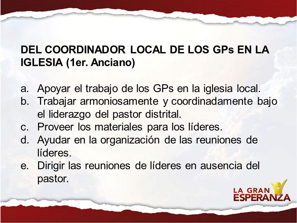 DEL COORDINADOR LOCAL DE LOS GPs EN LA IGLESIA (1er. Anciano)