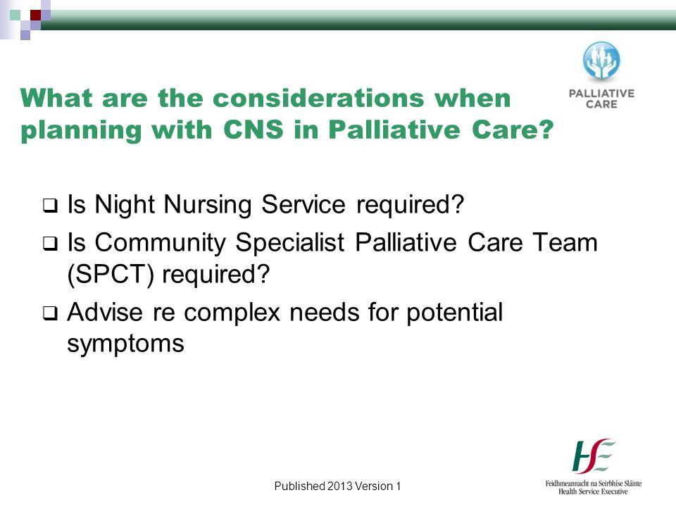 What are the considerations when planning with CNS in Palliative Care